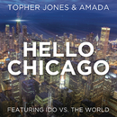 Hello Chicago feat.Ido Vs. The World/Topher Jones