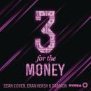 3 for the Money (Original Mix)/Dean Cohen, Eran Hersh, & Darmon