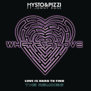 Where Is Love (Love Is Hard To Find) [Remixes] feat.Jonny Rose/Mysto & Pizzi