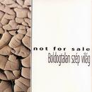 Boldogtalan szép világ/Not For Sale