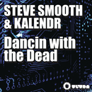Dancin with the Dead (Extended Mix)/Steve Smooth