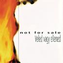 Veled vagy ellened/Not For Sale