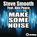 Make Some Noise/Steve Smooth