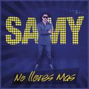No Llores Más/Samy