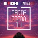 Nadie Como Tu (Radio Edit)/Rivero & Capitan Kidd