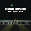 Tonight's the Night/Tommie Sunshine