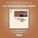 Los Trovadores del Norte Cronología - Los Trovadores del Norte (1964)/Los Trovadores Del Norte