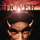 Dover Came To Me/Dover
