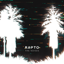 Rapto/The Noises