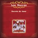Secreto de Amor/Los Muecas