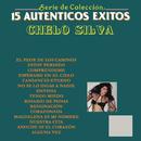 Serie De Colección 15  Auténticos Éxitos Chelo Silva/Chelo Silva
