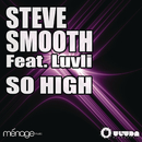 So High/Steve Smooth feat. Luvli