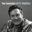 The Essential Lefty Frizzell/Lefty Frizzell