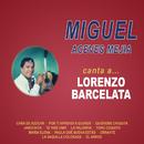 Miguel Canta...a Lorenzo Barcelata/Miguel Aceves Mejía
