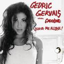 Leave Me Alone feat.Caroline/Cedric Gervais