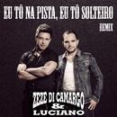 Eu tô na pista eu tô solteiro/Zezé Di Camargo & Luciano