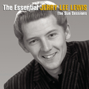 The Essential Jerry Lee Lewis [The Sun Sessions]/Jerry Lee Lewis