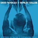 2 Worlds Collide/David Morales