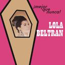 Mejor Que Nunca!/Lola Beltrán