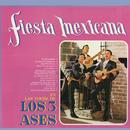 Fiesta Mexicana en las Voces de los Tres Ases/Los Tres Ases