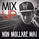 Non mollare mai feat.Denny Lahome/Mixup