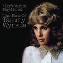 I Don't Wanna Play House: The Best Of Tammy Wynette/Tammy Wynette