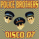 Disco 07/Police Brothers
