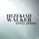 Every Praise ((album edit))/Hezekiah Walker