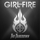 The Takedown/Girl On Fire
