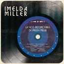 La Voz Inconcebible de Imelda Miller/Imelda Miller