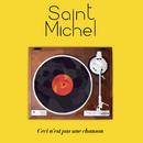 Ceci n'est pas une chanson/Saint Michel