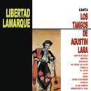 Libertad Lamarque Canta los Tangos de Agustín Lara/Libertad Lamarque