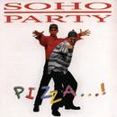 Pizza ...!/Soho Party