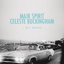 I Was Wrong/Majk Spirit & Celeste Buckingham