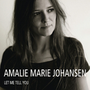 Let Me Tell You - EP/Amalie Marie Johansen