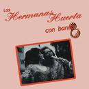 Las Hermanas Huerta Con Banda/Hermanas Huerta