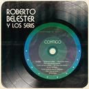 Contigo/Roberto Belester y Los Seris