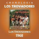 Los Trovadores Cronología - Los Trovadores (1968)/Los Trovadores