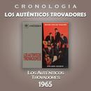 Los Auténticos Trovadores Cronología - Los Auténticos Trovadores (1965)/Los Auténticos Trovadores