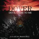 Devil Came To Me/Dover