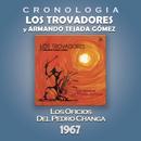 Los Trovadores y Armando Tejada Gómez  Cronología - Los Oficios del Pedro Changa (1967)/Los Trovadores Y Armando Tejada Gómez
