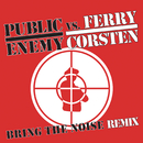 Bring The Noise Remix/Public Enemy vs. Ferry Corsten