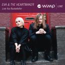 Live fra Rockefeller/Eva & The Heartmaker