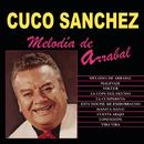 Melodía de Arrabal/Cuco Sánchez
