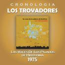 Los Trovadores Cronología - Las Voces de los Pájaros de Hiroshima (1975)/Los Trovadores