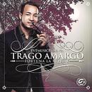 Trago Amargo/Fortuna La Súper F