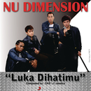 Luka Dihatimu ( X Factor Indonesia )/Nu Dimension