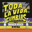 """""""Toda La Vida"""" Cumbias con el Mariachi México de Pepe Villa/Mariachi México de Pepe Villa"""