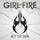 Not Broken/Girl On Fire