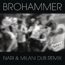 Brohammer (Nari & Milani Dub Remix)/Topher Jones
